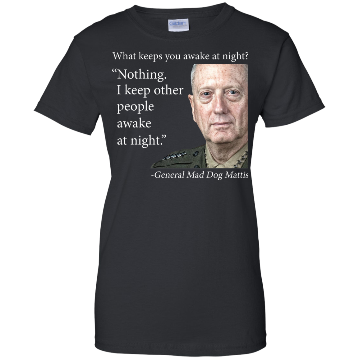 image 505px Mad Dog Mattis: What Keeps You Awake At Night T Shirts, Hoodies