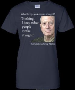 image 506 247x296px Mad Dog Mattis: What Keeps You Awake At Night T Shirts, Hoodies
