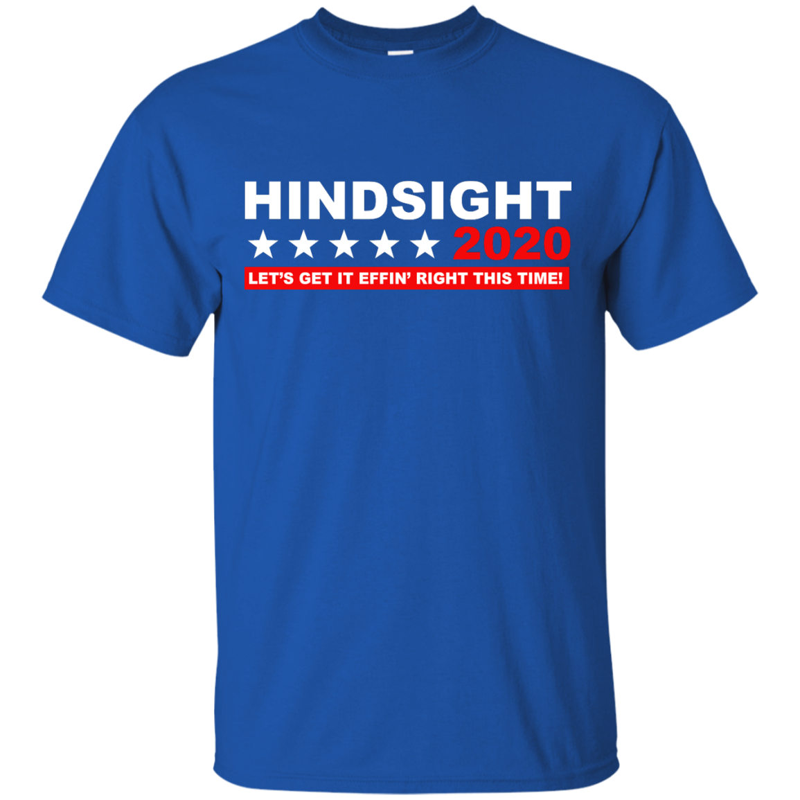 image 532px Hindsight 2020 Let's Get It Effin' Right This Time T Shirts