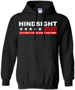 image 533 247x296px Hindsight 2020 Let's Get It Effin' Right This Time T Shirts
