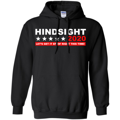 image 533 490x490px Hindsight 2020 Let's Get It Effin' Right This Time T Shirts