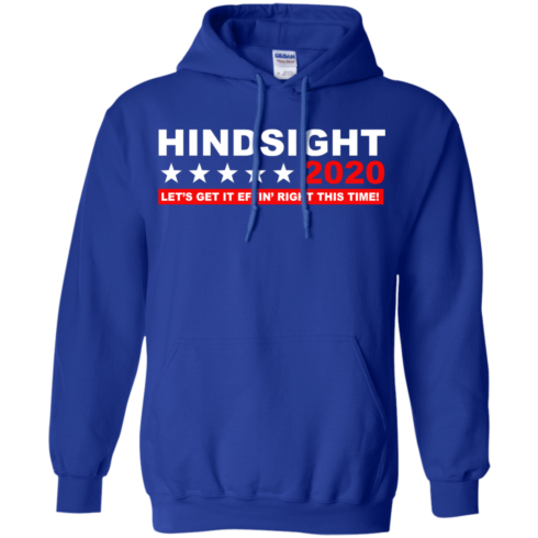 image 534 490x490px Hindsight 2020 Let's Get It Effin' Right This Time T Shirts