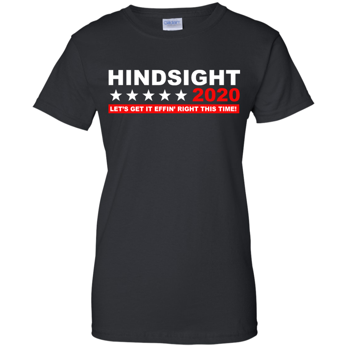 image 535px Hindsight 2020 Let's Get It Effin' Right This Time T Shirts