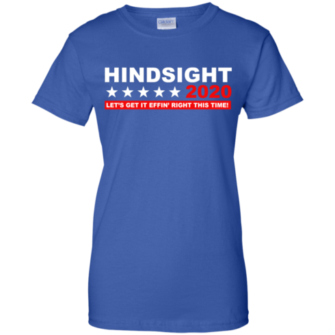 image 536 490x490px Hindsight 2020 Let's Get It Effin' Right This Time T Shirts