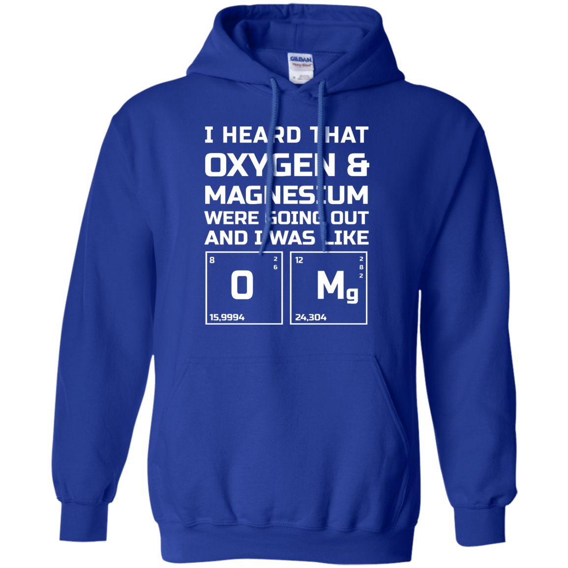 image 542px I Heard That Oxygen & Magnesium Were Going Out And I Was Like O Mg T Shirts