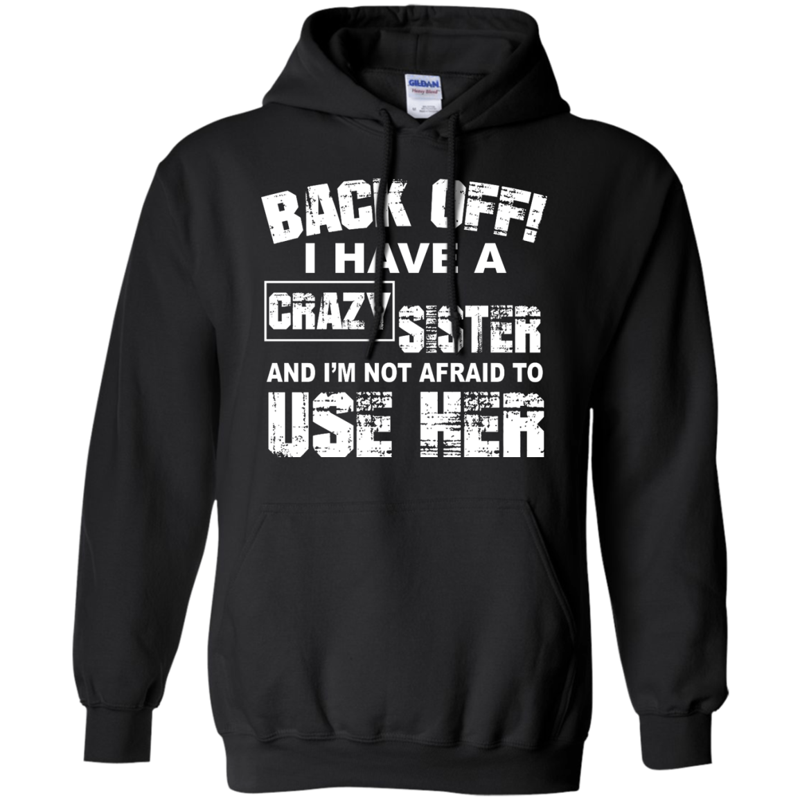 image 549px Back Off, I Have A Crazy Sister And I'm Not Afraid To Use Her T Shirts, Hoodies