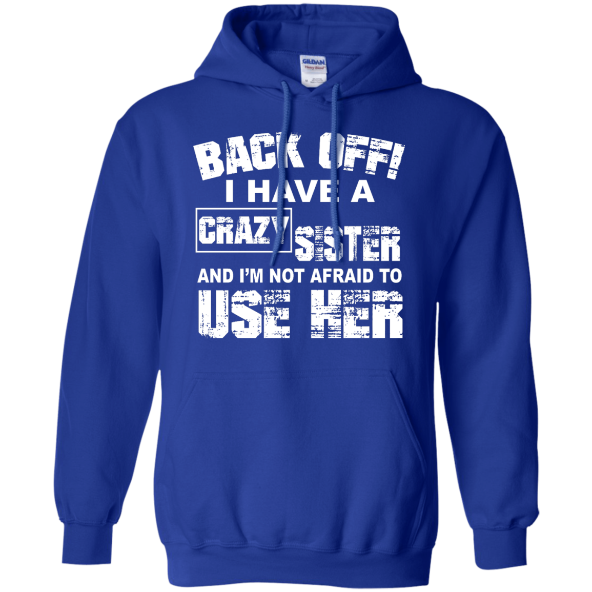 image 550px Back Off, I Have A Crazy Sister And I'm Not Afraid To Use Her T Shirts, Hoodies