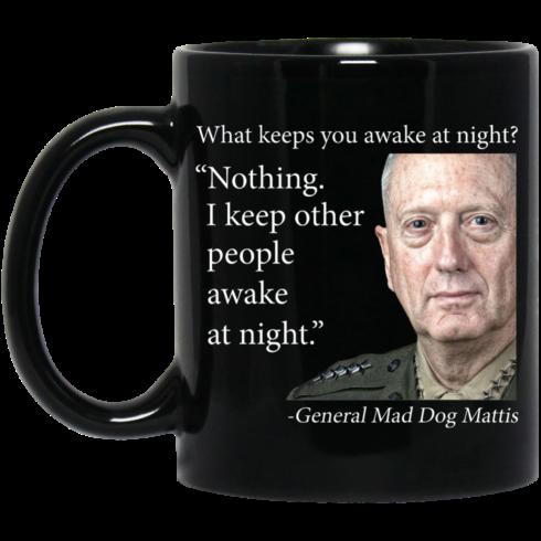 image 553 490x490px Mad Dog Mattis What Keeps You Awake At Night Mug Coffee