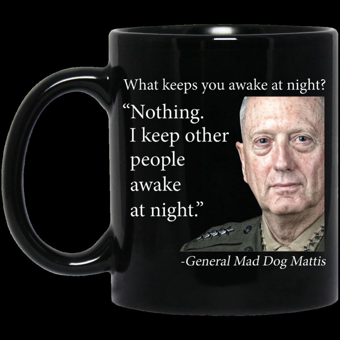 image 553px Mad Dog Mattis What Keeps You Awake At Night Mug Coffee