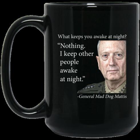 image 554 490x490px Mad Dog Mattis What Keeps You Awake At Night Mug Coffee