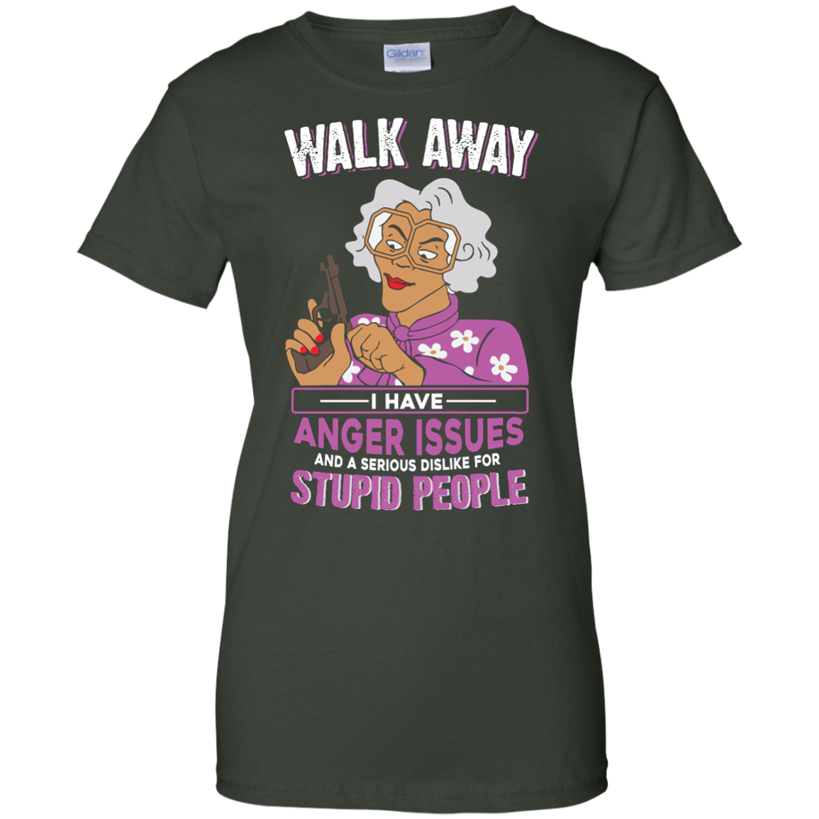 image 584px Madea, Walk Away I Have Anger Issues And A Serious Dislike For Stupid People T Shirts