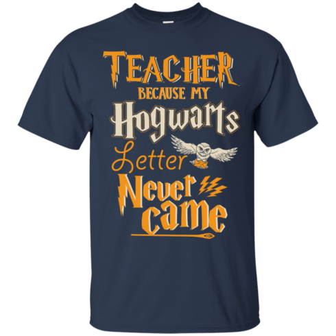 image 586 490x490px Teacher because my Hogwarts letter never came t shirts, hoodies