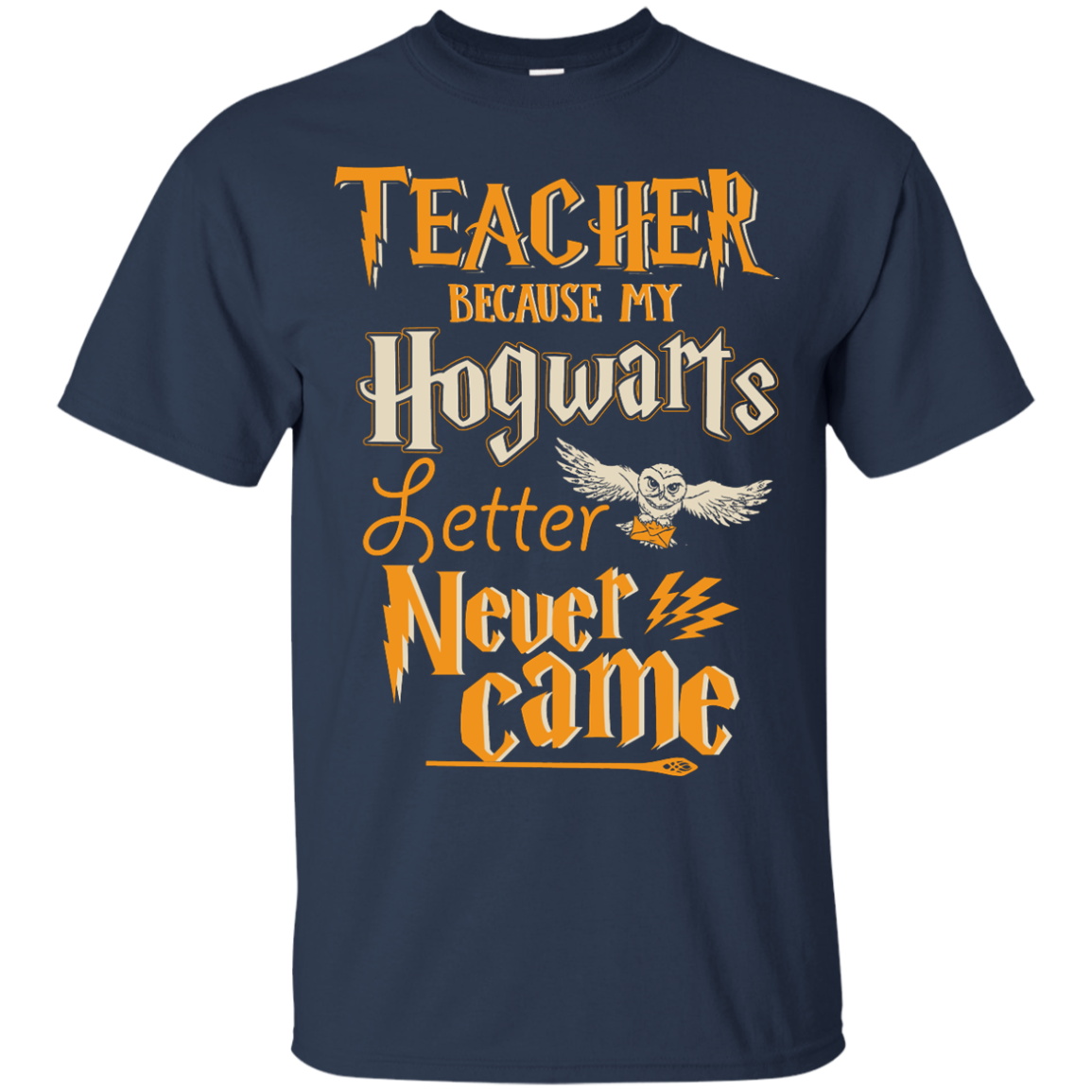 image 586px Teacher because my Hogwarts letter never came t shirts, hoodies