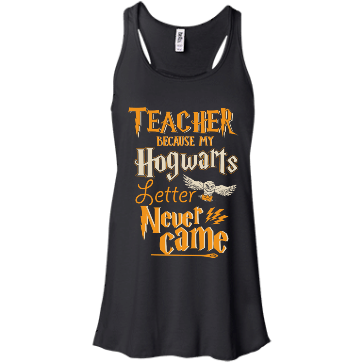 image 587px Teacher because my Hogwarts letter never came t shirts, hoodies