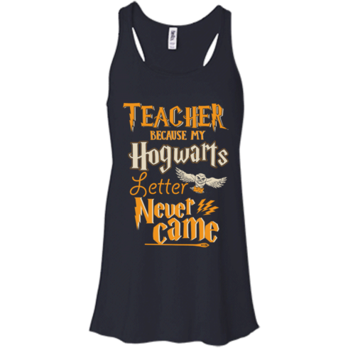image 588 490x490px Teacher because my Hogwarts letter never came t shirts, hoodies