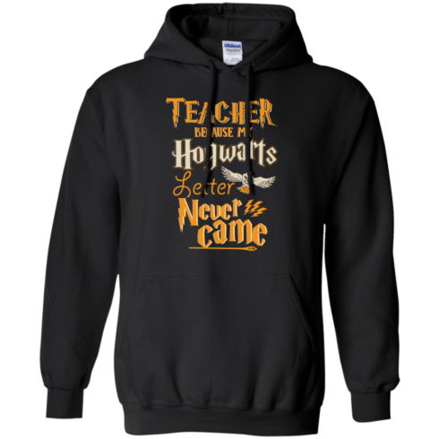 image 589 490x490px Teacher because my Hogwarts letter never came t shirts, hoodies
