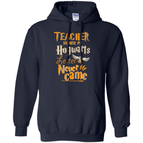 image 590 490x490px Teacher because my Hogwarts letter never came t shirts, hoodies