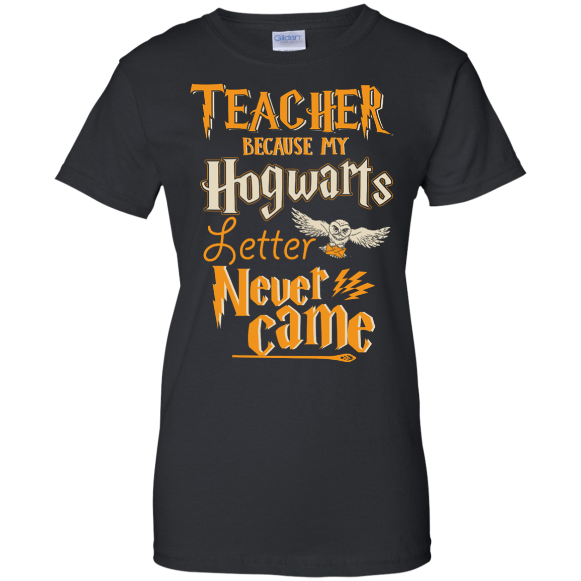 image 591px Teacher because my Hogwarts letter never came t shirts, hoodies