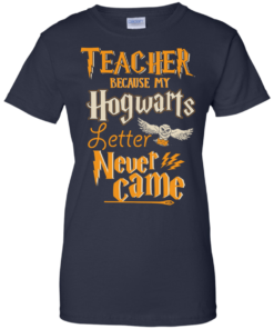 image 592 247x296px Teacher because my Hogwarts letter never came t shirts, hoodies