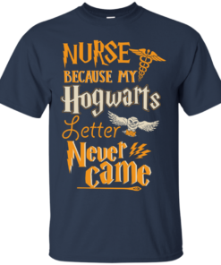 image 594 247x296px Nurse Because My Hogwarts Letter Never Came T Shirts, Hoodies