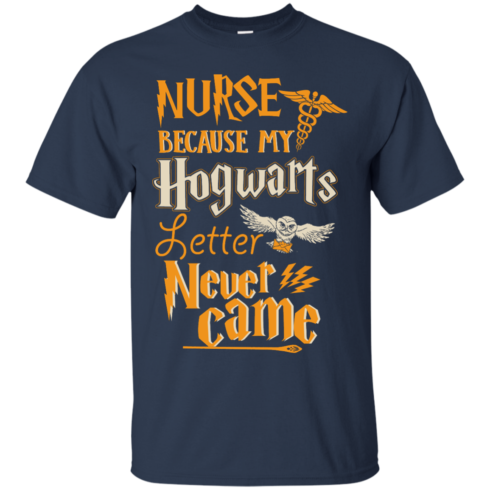 image 594 490x490px Nurse Because My Hogwarts Letter Never Came T Shirts, Hoodies