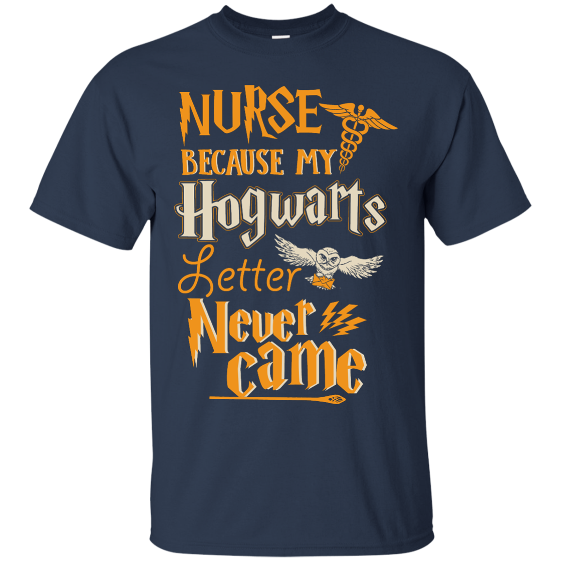 image 594px Nurse Because My Hogwarts Letter Never Came T Shirts, Hoodies