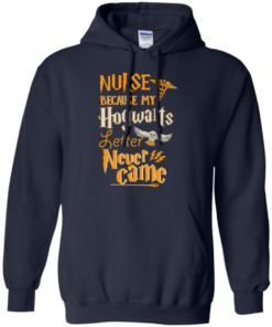 image 598 247x296px Nurse Because My Hogwarts Letter Never Came T Shirts, Hoodies