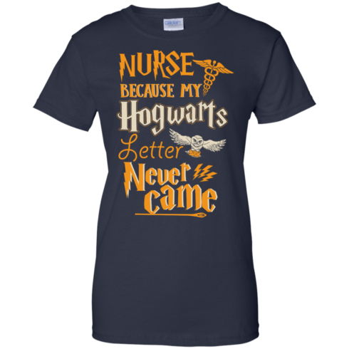 image 600 490x490px Nurse Because My Hogwarts Letter Never Came T Shirts, Hoodies