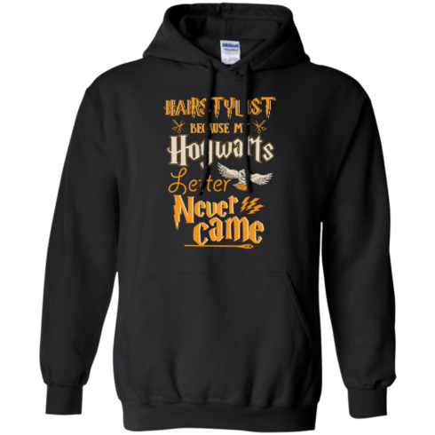 image 605 490x490px Hairstylist Because My Hogwarts Letter Never Came T Shirts, Hoodies, Tank