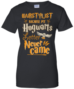 image 607 247x296px Hairstylist Because My Hogwarts Letter Never Came T Shirts, Hoodies, Tank