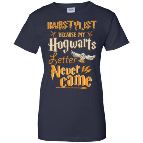 image 608 490x490px Hairstylist Because My Hogwarts Letter Never Came T Shirts, Hoodies, Tank