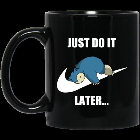 image 609 490x490px Just do it later snorlax black coffee mug tea