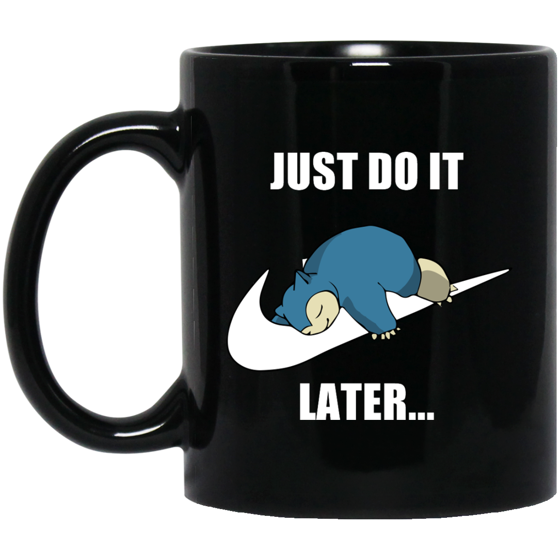 image 609px Just do it later snorlax black coffee mug tea