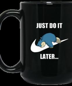 image 610 247x296px Just do it later snorlax black coffee mug tea