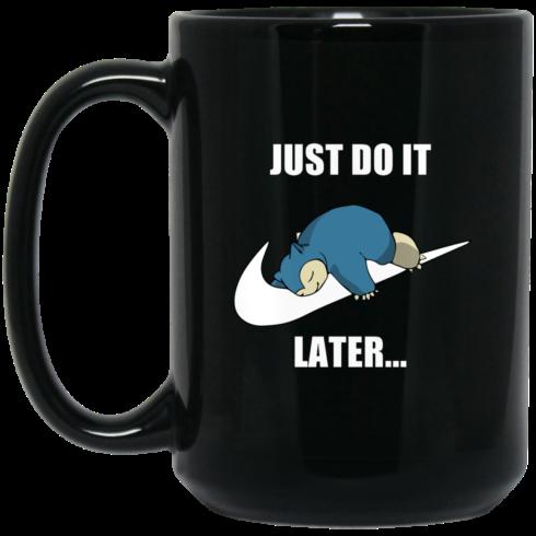 image 610 490x490px Just do it later snorlax black coffee mug tea