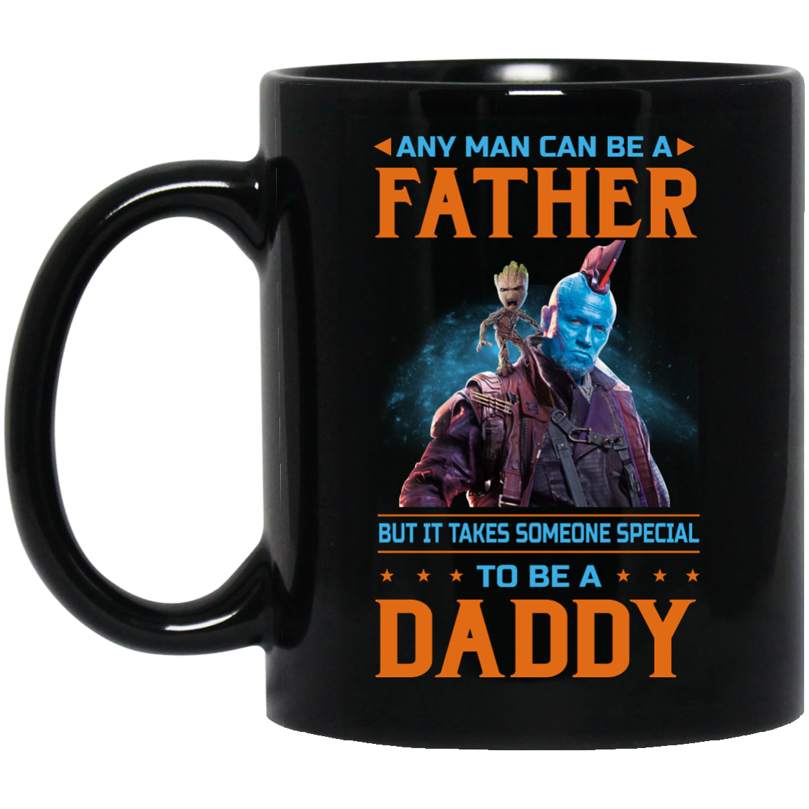 image 619px Guardian of the Galaxy 2 mug, any man can be a father coffee mug