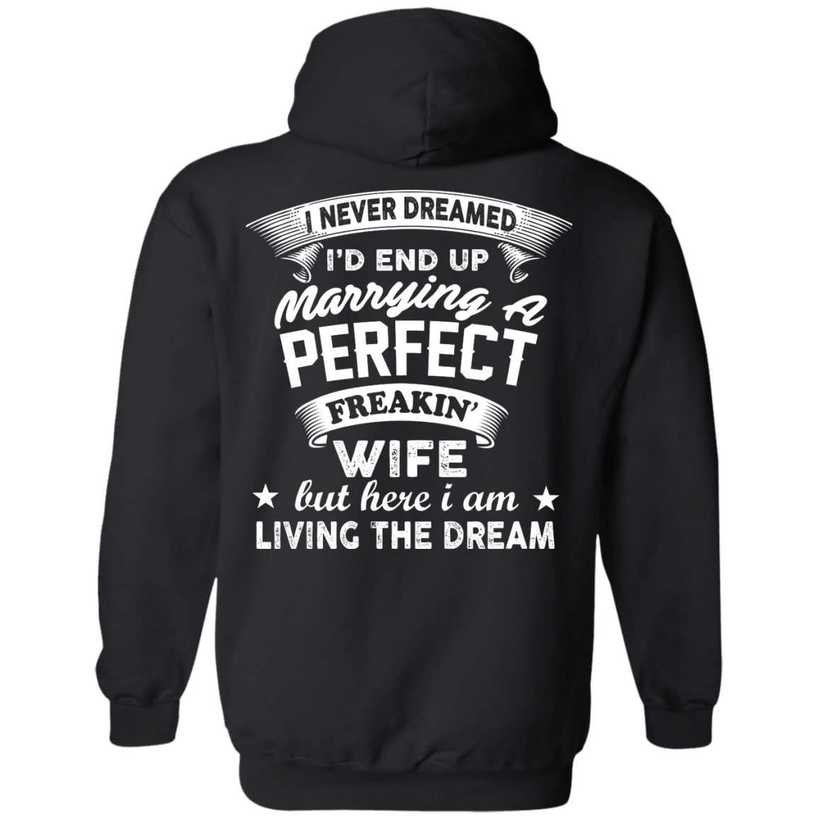 image 632px I Never Dreamed I'd End Up Marrying A Perfect Freakin's Wife T Shirts, Hoodies
