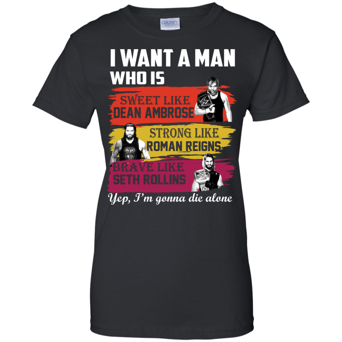 image 656px I Want A Man Who Is Sweet Like Dean Ambrose Strong Like Roman Reigns T Shirts, Hoodies