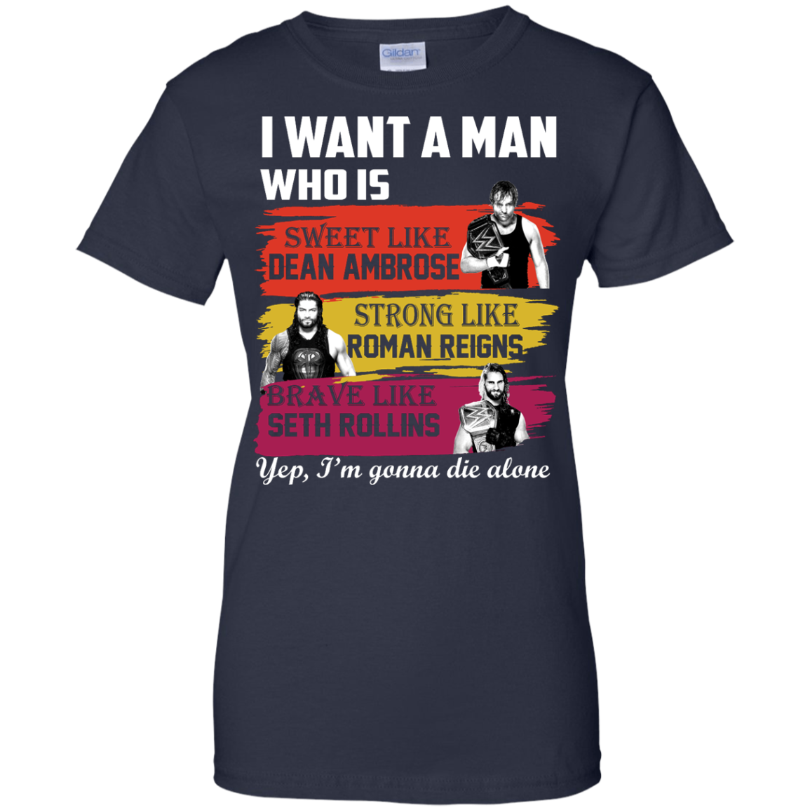 image 657px I Want A Man Who Is Sweet Like Dean Ambrose Strong Like Roman Reigns T Shirts, Hoodies