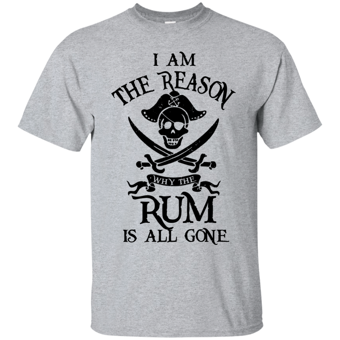 image 708px I Am The Reason Why The Rum Is All Gone T Shirts, Hoodies
