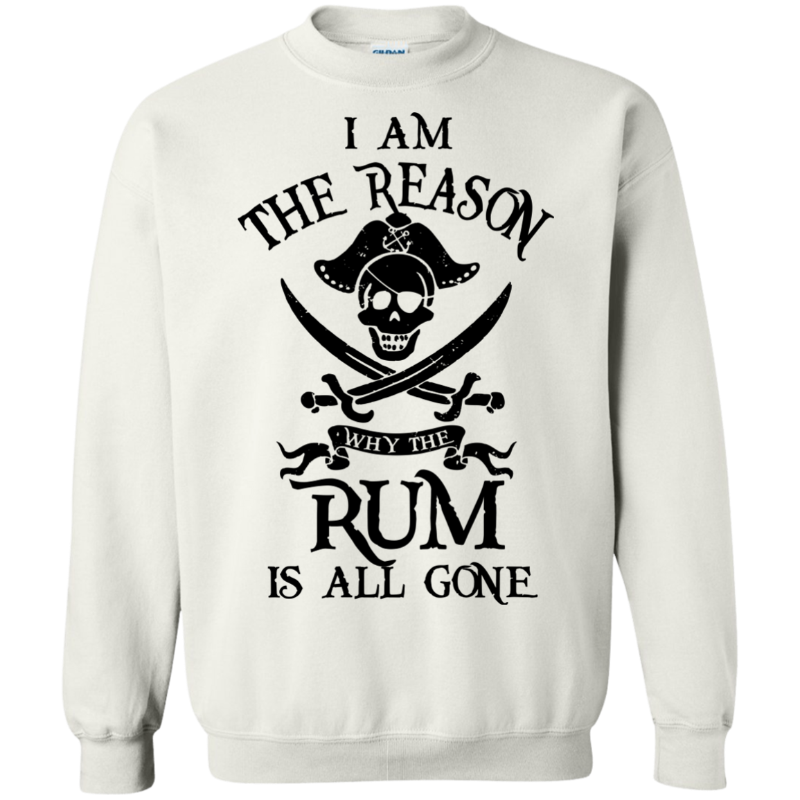 image 713px I Am The Reason Why The Rum Is All Gone T Shirts, Hoodies