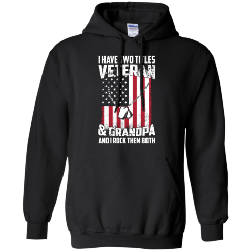 image 861 490x490px I Have Two Titles Veteran & Grandpa And I Rock Them Both T Shirts, Hoodies