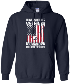 image 862 247x296px I Have Two Titles Veteran & Grandpa And I Rock Them Both T Shirts, Hoodies