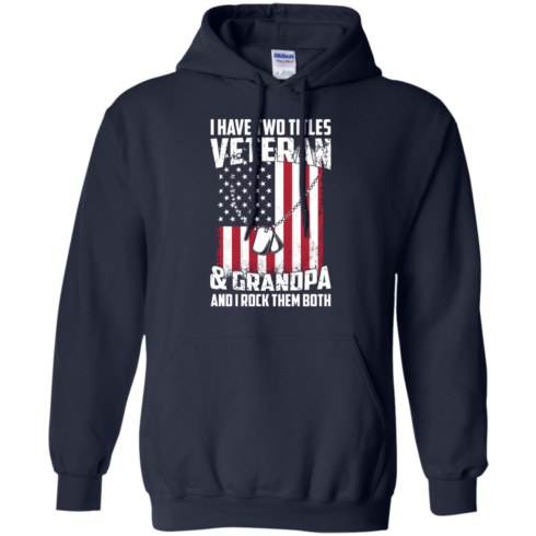 image 862 490x490px I Have Two Titles Veteran & Grandpa And I Rock Them Both T Shirts, Hoodies