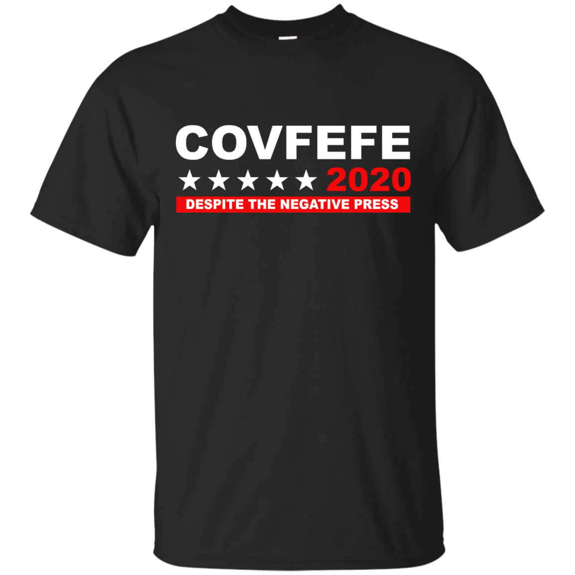 image 873px Covfefe 2020 Despite The Negative Press T Shirts, Hoodies
