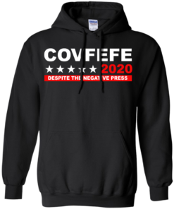 image 876 247x296px Covfefe 2020 Despite The Negative Press T Shirts, Hoodies