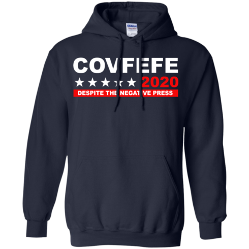 image 877 490x490px Covfefe 2020 Despite The Negative Press T Shirts, Hoodies