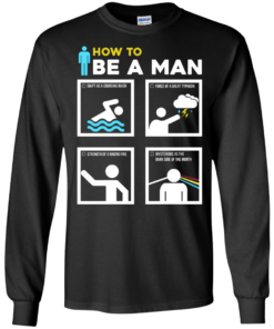 image 898 247x296px How To Be A Man T Shirts, Hoodies, Sweater