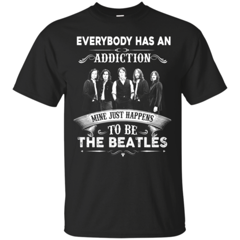 image 904 490x490px Everybody Has An Addiction Mine Just Happens To Be The Beatles T Shirts, Hoodies