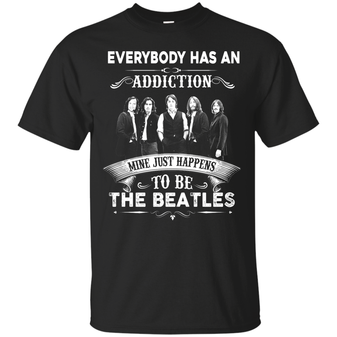 image 904px Everybody Has An Addiction Mine Just Happens To Be The Beatles T Shirts, Hoodies